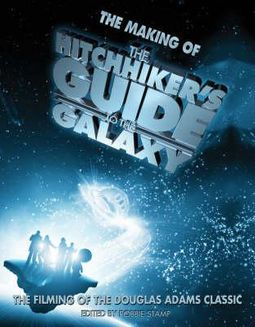 """The Making of """"The Hitchhiker's Guide to the Galaxy"""" : The Filming of the Douglas Adams Classic"""
