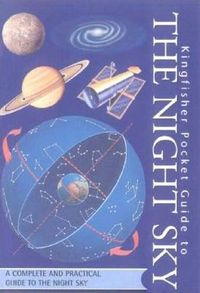 Kingfisher Pocket Guide to the Night Sky