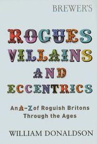 Brewer's Rogues, Villains and Eccentrics