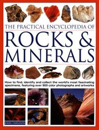 The Practical  Encyclopedia Of Rocks & Minerals