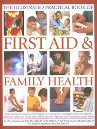 The Illustrated Practical book of First Aid And Family Health