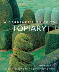 A Gardener's Guide to Topiary
