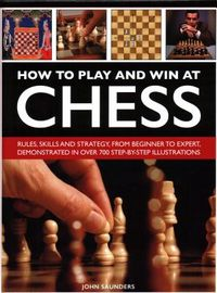 How to Play and Win at Chess