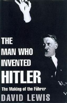 The Man Who Invented Hitler