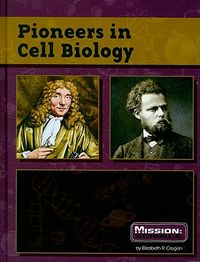 Pioneers in Cell Biology