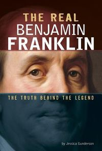 The Real Benjamin Franklin