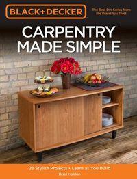 Black + Decker Carpentry Made Simple