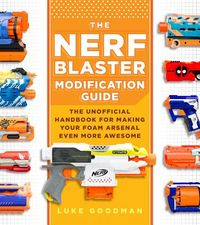 The Nerf Blaster Modification Guide
