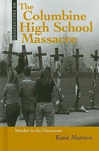The Columbine High School Massacre
