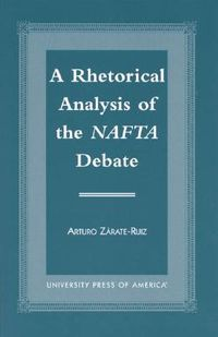 A Rhetorical Analysis of the Nafta Debate