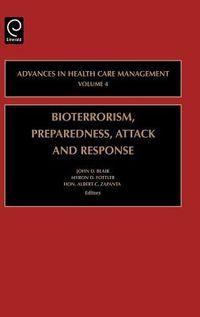 Bioterrorism, Preparedness, Attack and Response