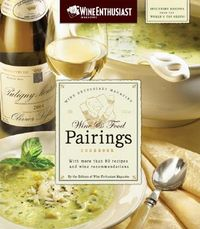 The Wine Enthusiast Magazine Wine & Food Pairings Cookbook
