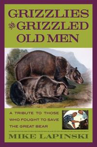 Grizzlies And Grizzled Old Men