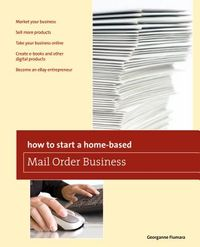 How to Start a Home-Based Mail Order Business