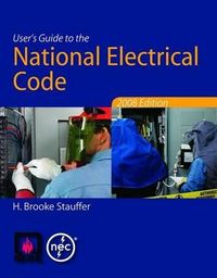 User's Guide To The National Electrical Code 2008