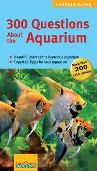 300 Questions About the Aquarium