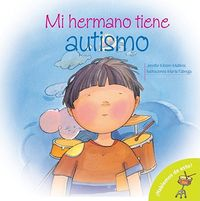Mi Hermano Tiene Autismo/ My Brother is Autistic