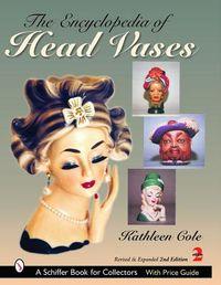 The Encyclopedia of Head Vases
