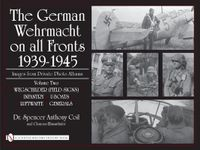 The German Wehrmacht on all Fronts 1939-1945