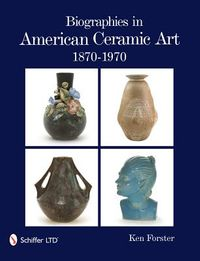 Biographies in American Ceramic Art