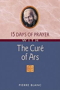 15 Days of Prayer With the Cure of Ars