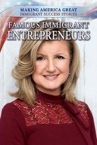 Famous Immigrant Entrepreneurs