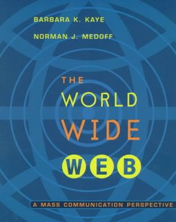 The World Wide Web : A Mass Communication Perpective