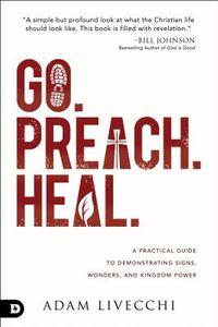 Go, Preach, Heal