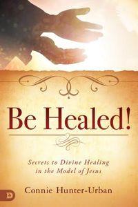 Be Healed!