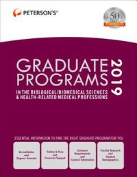 Peterson's Graduate Programs in the Biological / Biomedical Sciences & Health-Related Medical Professions 2019
