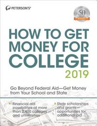 Peterson's How to Get Money for College 2019