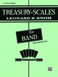 Treasury of Scales for Band and Orchestra for E-Flat Alto Clarinet