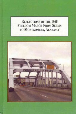 Reflections of the 1965 Freedom March from Selma to Montgomery, Alabama