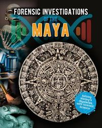 Forensic Investigations of the Maya