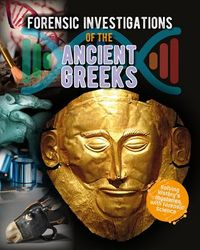 Forensic Investigations of the Ancient Greeks