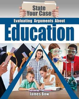 Evaluating Arguments About Education