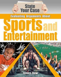 Evaluating Arguments About Sports and Entertainment