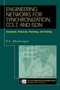 Engineering Networks for Synchronization, Ccs 7, and Isdn