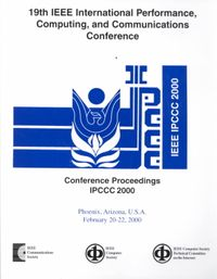 Conference Proceedings of the 2000 IEEE International Performance, Computing, and Communications Conference