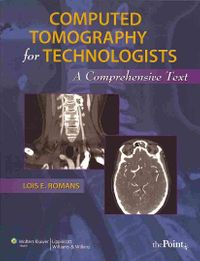 Computed Tomography for Technologists Text + Exam Review