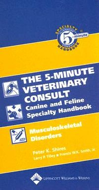 The 5-Minute Veterinary Consult Canine And Feline Specialty Handbook