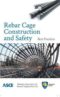 Rebar Cage Construction and Safety