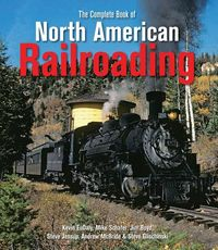 The Complete Book of North American Railroading