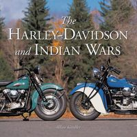 The Harley-Davidson and Indian Wars