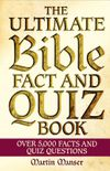 The Ultimate Bible Fact and Quiz Book