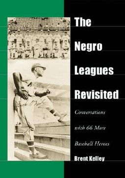 The Negro Leagues Revisited