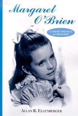 Margaret O'Brien: A Career Chronicle and Biography
