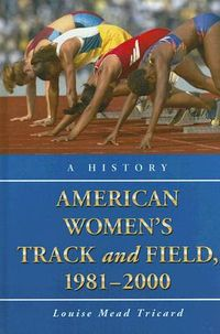 American Women's Track and Field, 1981-2000