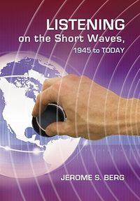 Listening On The Short Waves, 1945 To Day