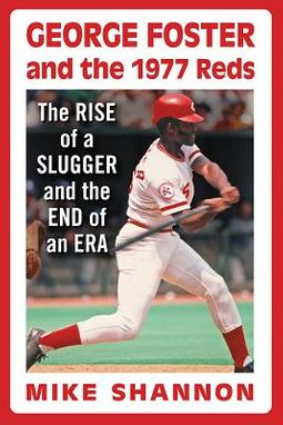 George Foster and the 1977 Reds
